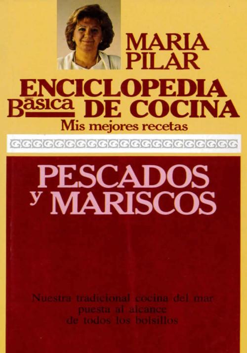 Enciclopedia básica de cocina- Mis mejores recetas- Pescado y Marisco