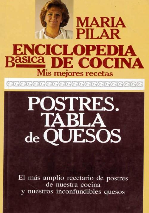 Enciclopedia básica de cocina-Mis mejores recetas- Postres.Tabla de quesos