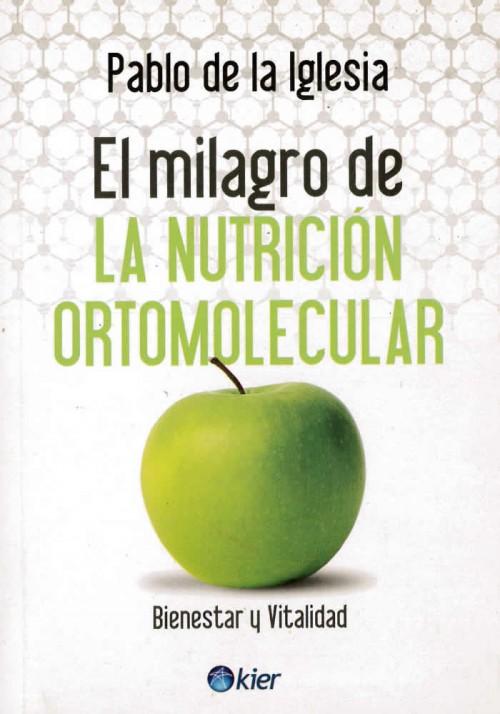 El milagro de la nutrición ortomolecular