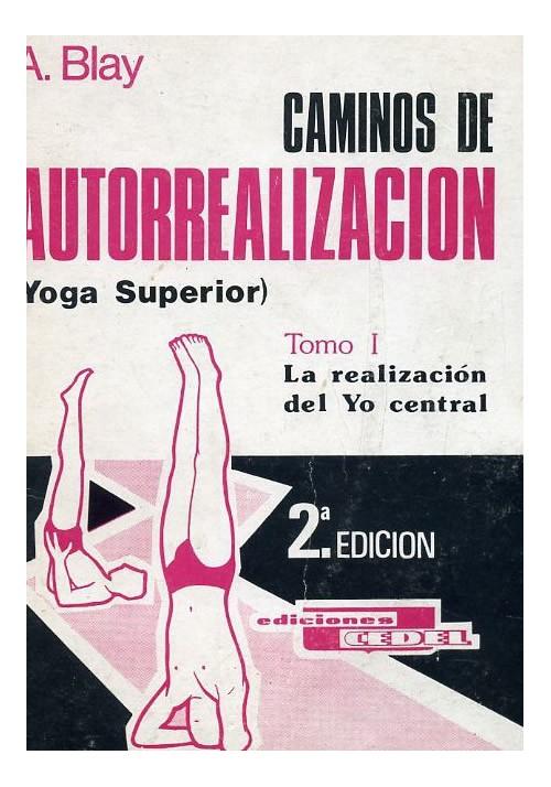 Caminos de autorrealización- Tomo I-yoga superior