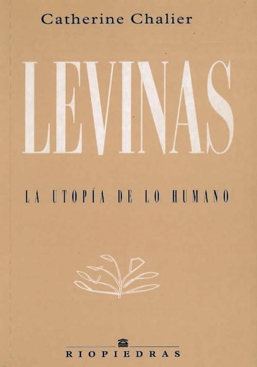 Levinas. La utopía de lo humano