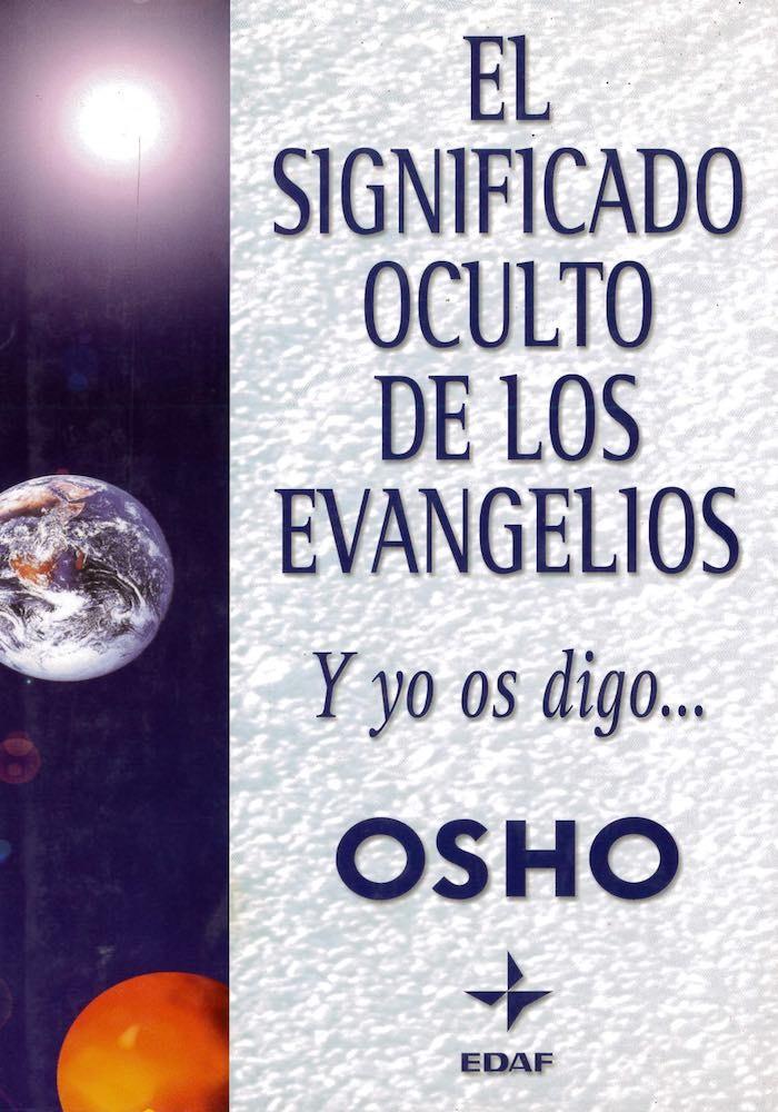 El significado oculto de los Evangelios. Y yo os digo...