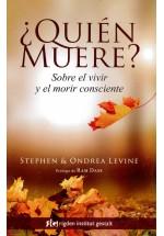 ¿Quíen muere?- Sobre el vivir y el morir consciente