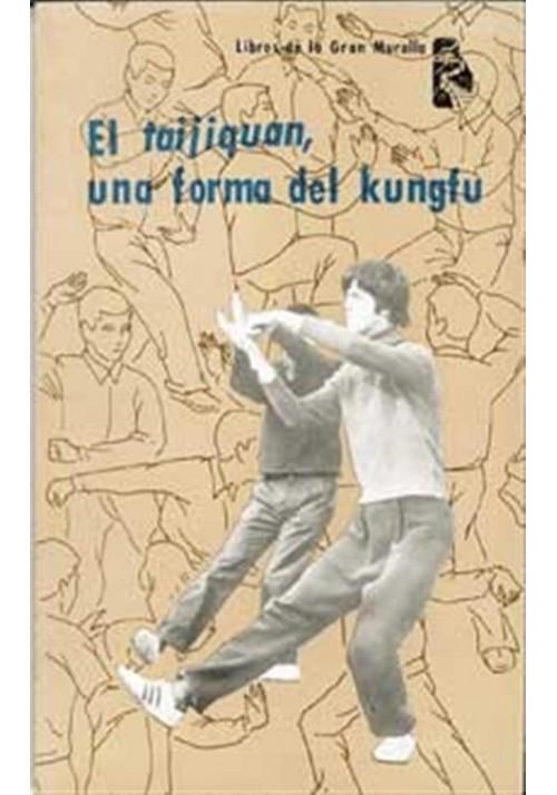 El taijiquan, una forma del kungfu