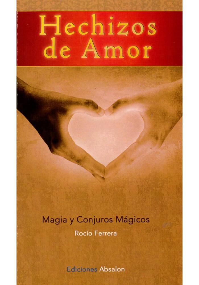 Hechizos de Amor- Magia y Conjuros Mágicos