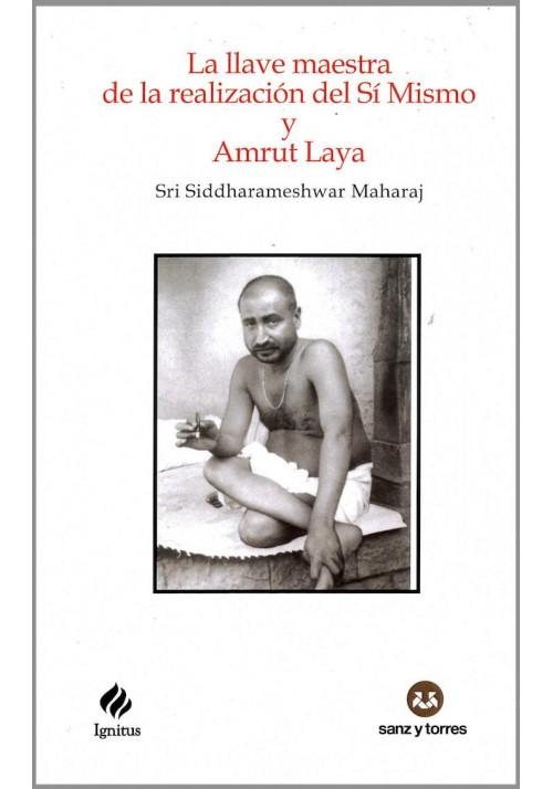 La llave maetra de la realización de Si Mismo y Amrut Laya