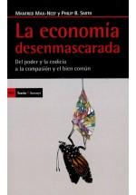 La economía desenmascarada- Del poder y la codicia a la compasión y el bien común