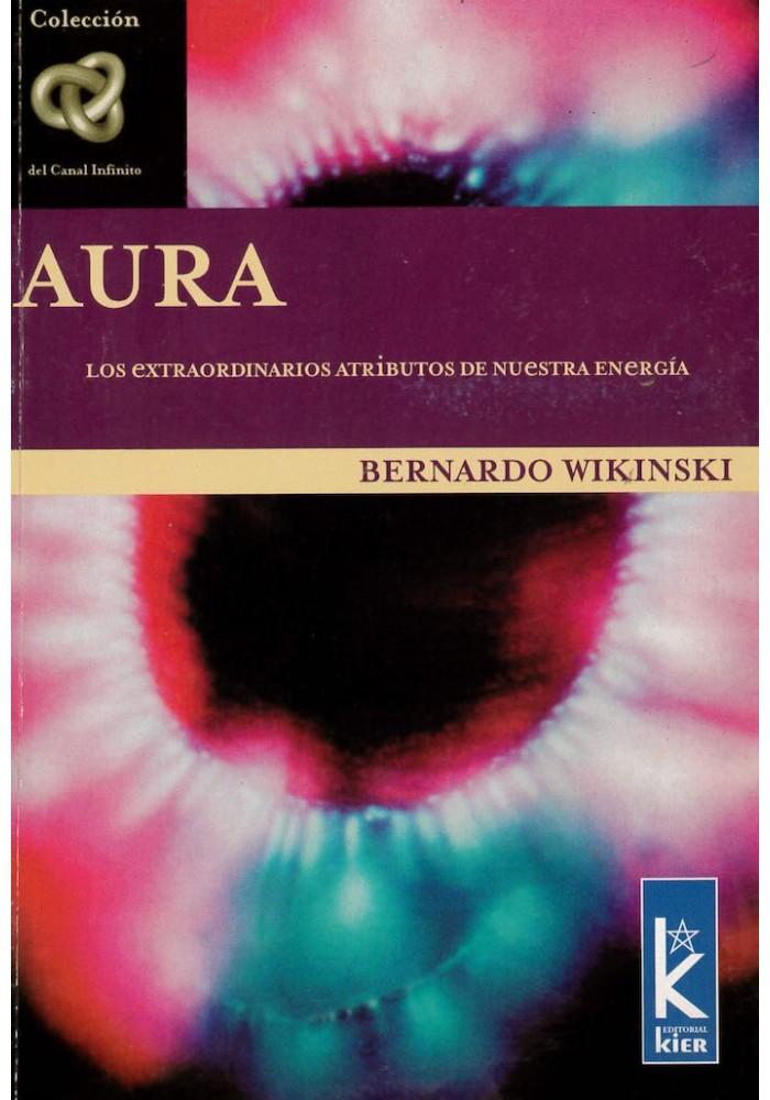Aura- Los extraordinarios atributos de nuetra energía