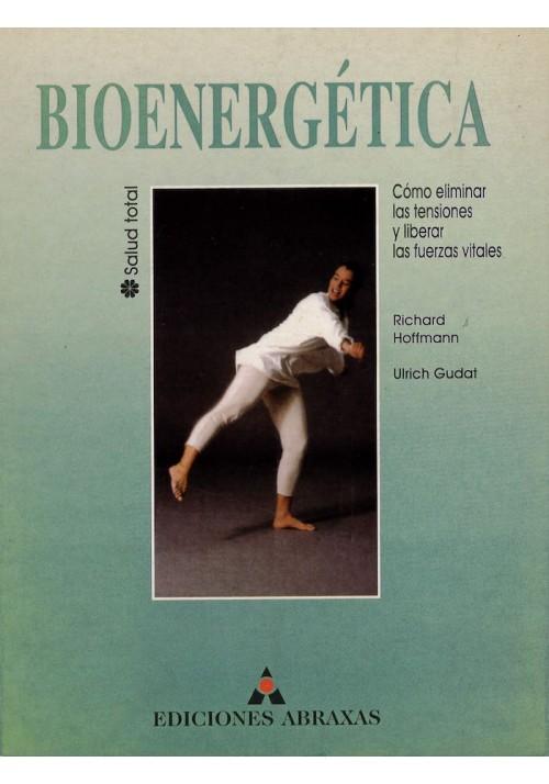 Bioenergética- Cómo eliminar las tensiones y liberar las fuerzas vitales