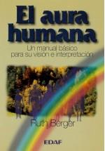 El aura humana- Un manual básico para su visión e interpretación