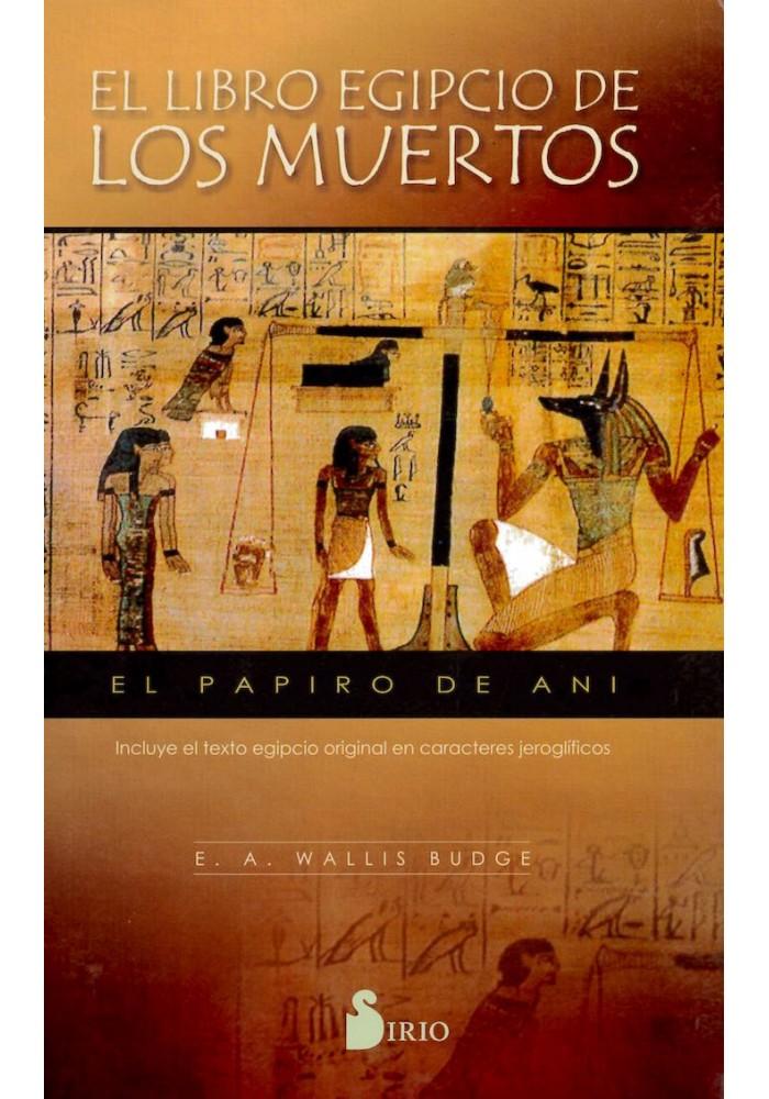 El Libro Egipcio de los Muertos- El Papiro de Ani