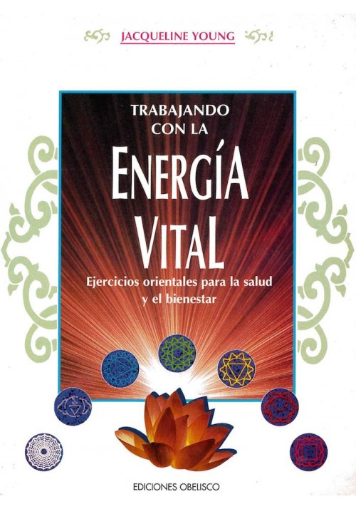 Trabajando con la Energía Vital- Ejercicios orientales para salud y el bienestar