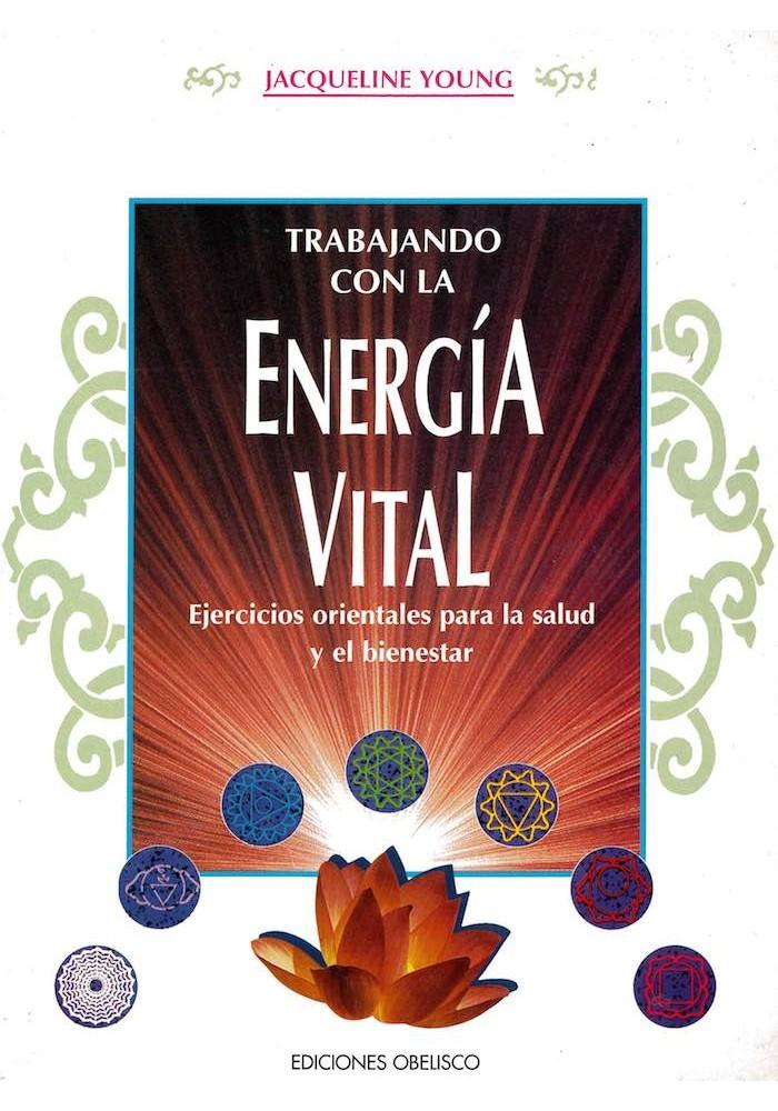 Trabajando con la Energía Vital- Ejercicios odrientales para salud y el bienestar