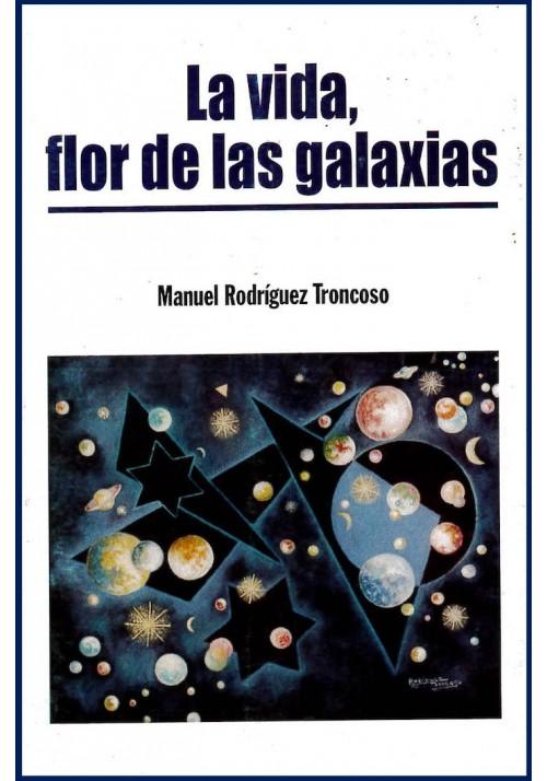 La Vida, flor de las galaxias