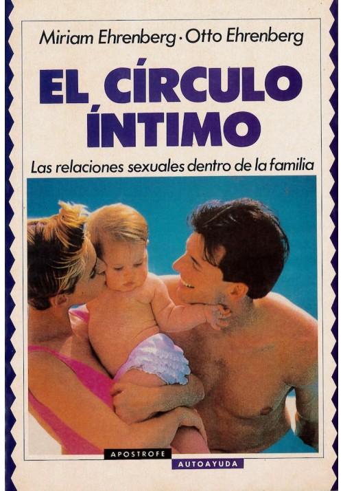 El Círculo Íntimo. Las relaciones sexuales dentro de la familia