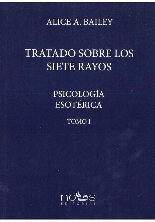 Tratado sobre los Siete Rayos- Psicología Esotérica- Tomo I