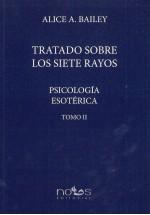 Tratado sobre los Siete Rayos- Psicología Esotéroca- Tomo II