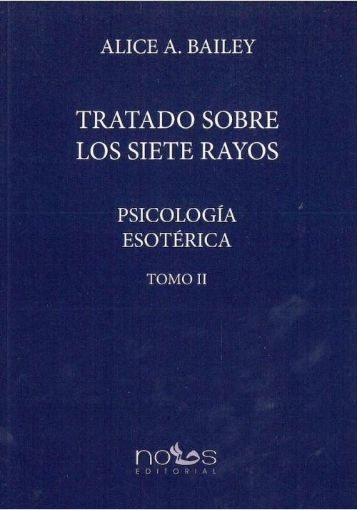 Tratado sobre los Siete Rayos- Psicología Esotérica- Tomo II