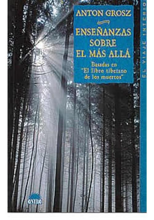 """Enseñanzas sobre el más allá- Basadas en """"El libro tibetano de los muertos"""""""