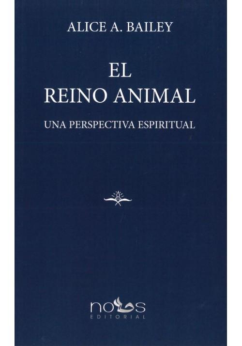 El Reino Animal. Una Perspectiva Espiritual.