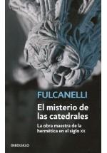 El Misterio de las catedrales- La obra maestra de la hermétoca en el siglo XX