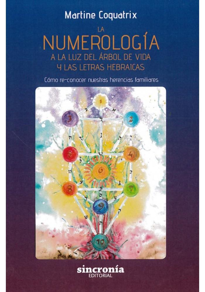 La Numerología. A la luz del Árbol de la Vida y las Letras Hebráicas