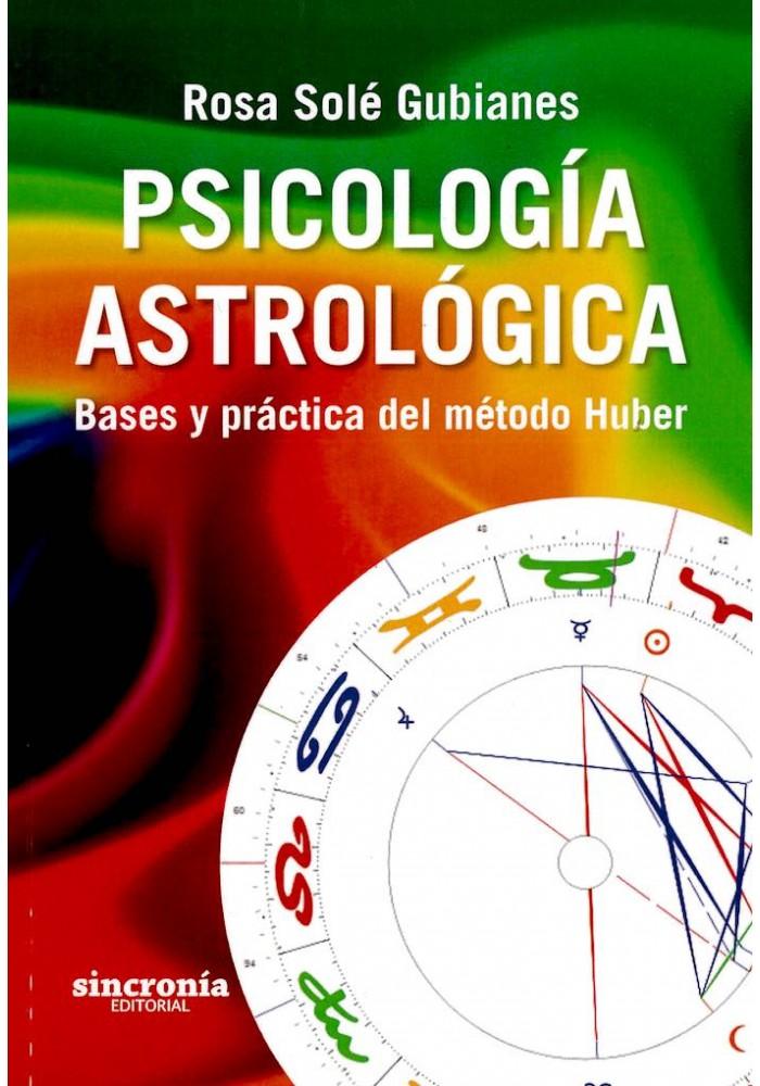 Psicología Astrológica- Base y práctica del médodo Huber