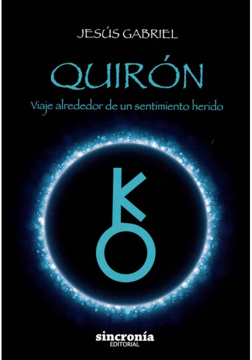 Quirón- Viaje alrededor de un sentimiento herido