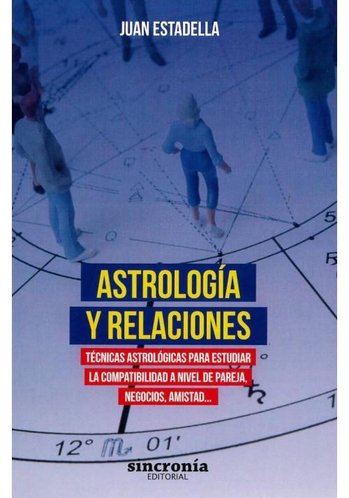 Astrología y Relaciones- Técnicas Astrológicas para estudiar la compatibilidad de pareja,negocios, amistad...