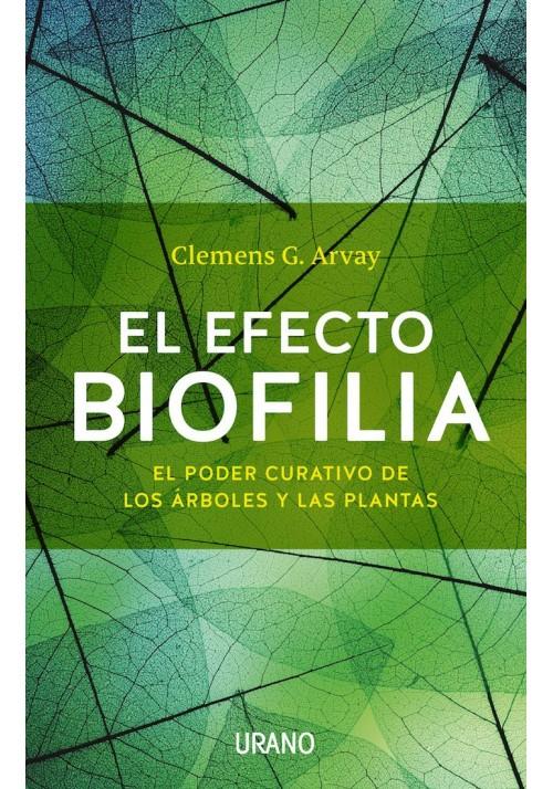 El efecto Biofilia- El Poder Curativo de los Árboles y las Plantas