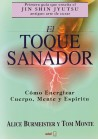 El Toque Sanador- Cómo energizar cuerpo, mente y espíritu