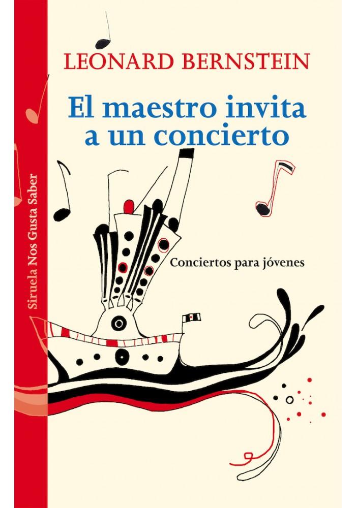 El maestro invita a un concierto Leonard Bernstein Siruela Libreria Inciatica Conciertos para jóvenes.