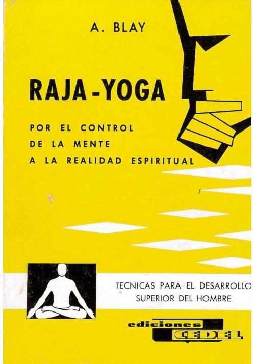 Raja - Yoga- Por el Control de la Mente a la Realidad Espiritual