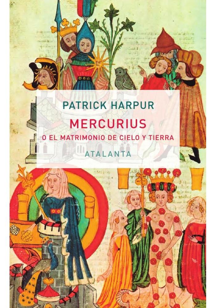 Mercurius- o el Matrimonio del Cielo y la Tierra