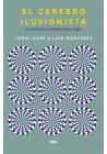 El Cerebro Ilusionista- La neurociencia detrás de la magia