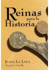 reinas para la Historia - Juana la Loca