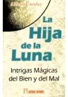 La Hija de la Luna. Intrigas Mágicas del Bien y del Mal