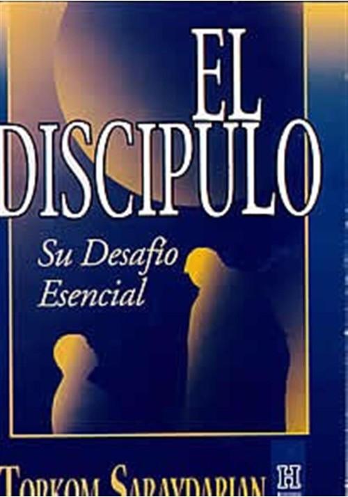 El discípulo su desafío esencial.