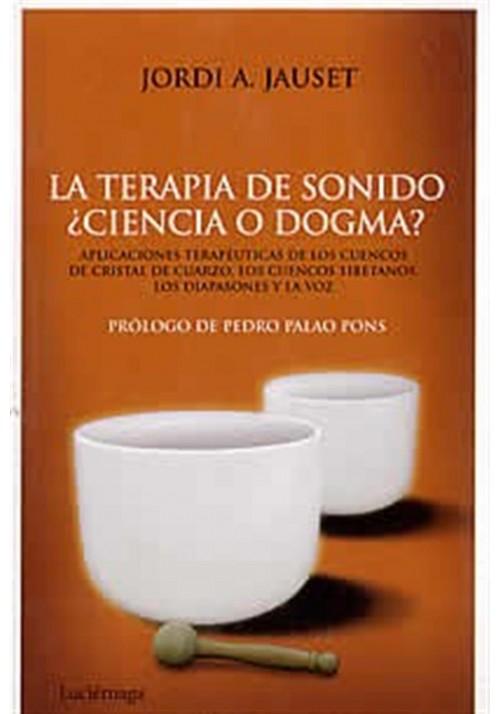 La Terapia de sonido ¿ciencia o dogma?