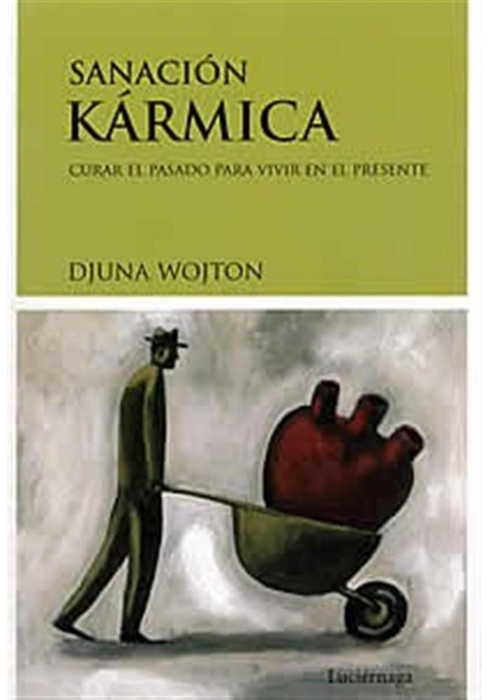 Sanación Kármica- Curar el pasado para vivir en el presente