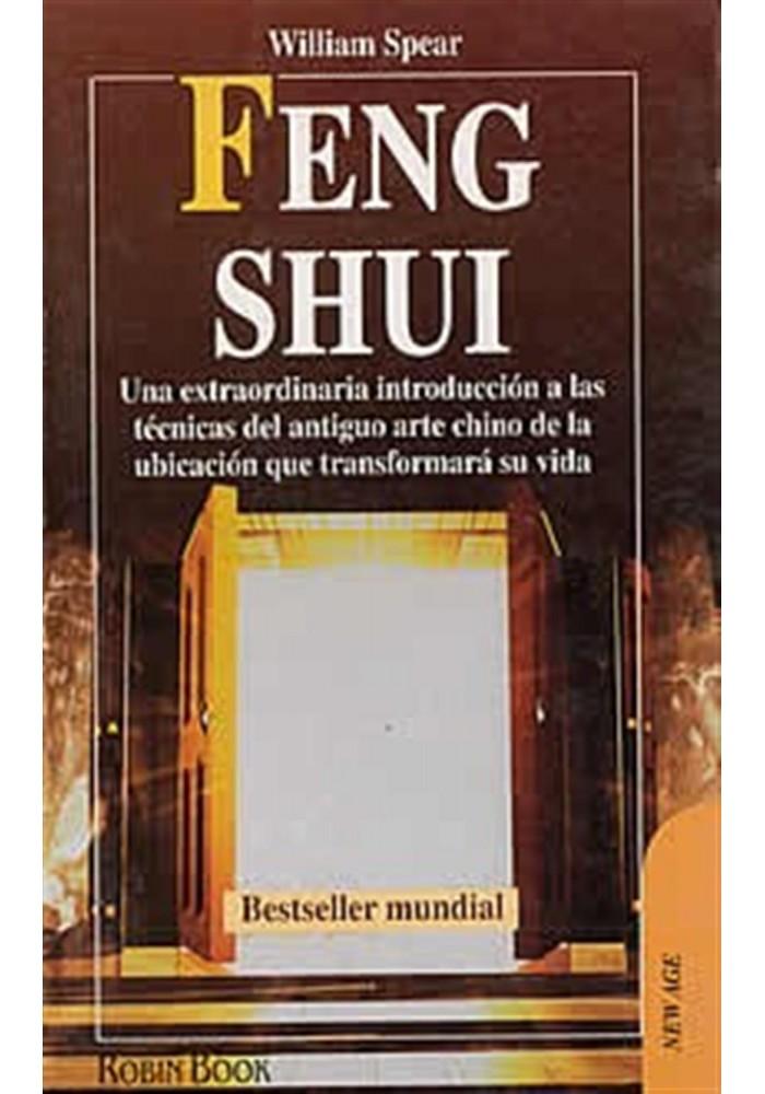 Feng Shui-Una extraordinaria introducción a las ténicas del antiguo arte chino de la ubicación que transformará su vida.