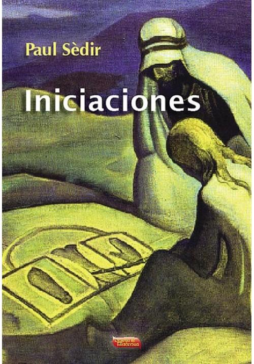 Iniciaciones - Paul Sedir - Novela Iniciatica - Escuelas de Misterios