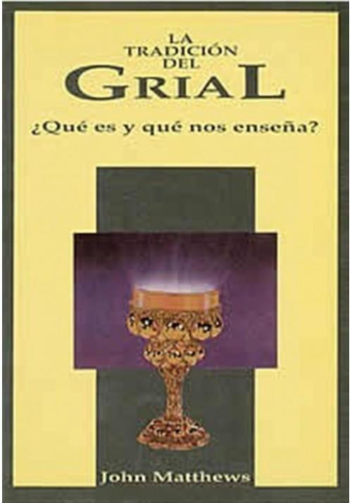 La tradición del Grial- ¿Qué es y qué nos enseña?
