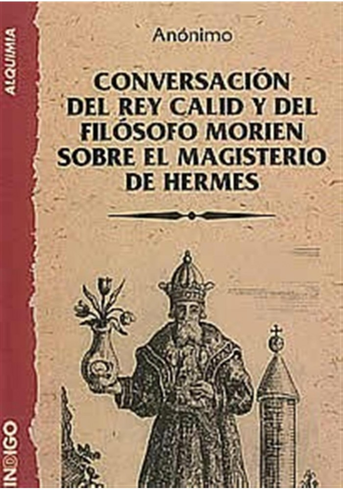 Conversación del rey Calid y del filósofo Morien sobre el Magisterio de Hermes