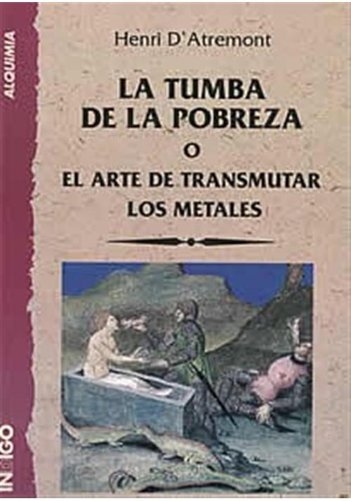 La Tumba de la Pobreza o el Arte de transmutar los metales