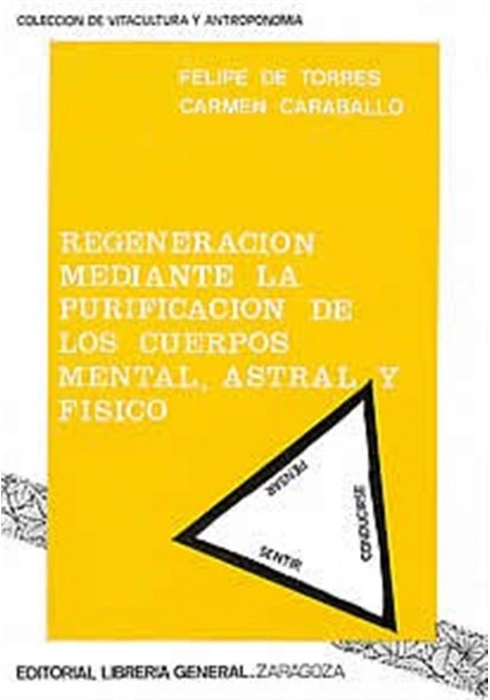 Regeneración mediante la purificación de los cuerpos mental, astral y físico