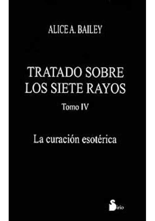 Tratado sobre los siete rayos -Tomo IV-La curación esotérica