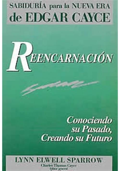 Reencarnación. Conociendo su pasado, Creando su Futuro