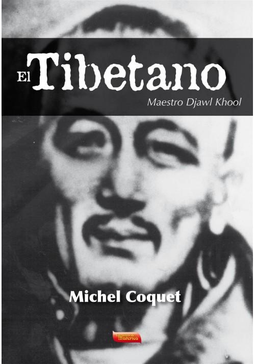 El Tibetano Vida y obra del Maestro Djawl Khool