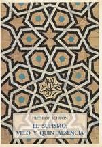 El sufismo: Velo y quintaesencia